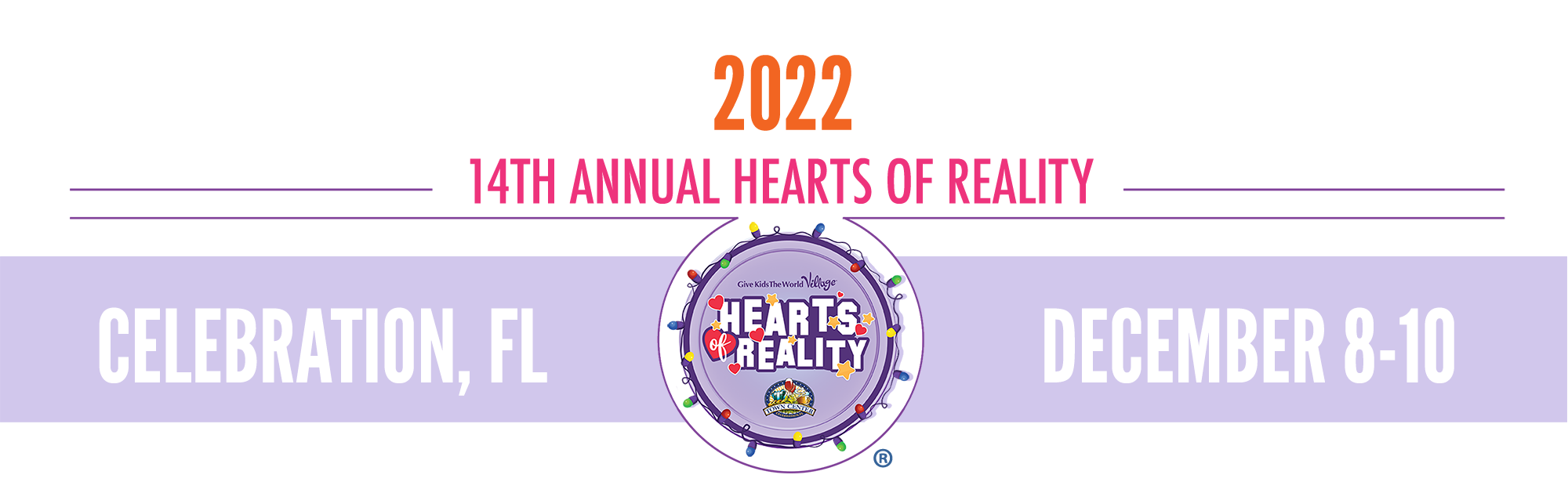 Hearts of Reality benefitting Give Kids The World Village
